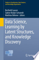 Data Science  Learning by Latent Structures  and Knowledge Discovery