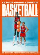 Pdf Le plus grand livre de basketball de tous les temps (selon TrashTalk) Telecharger