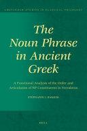 The Noun Phrase in Ancient Greek