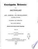 Encyclopædia Britannica: Or, a Dictionary of Arts, Sciences, and Miscellaneous Literature; Enlarged and Improved. Vol. 1. [- 20.]