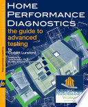 Home Performance Diagnostics  the Guide to Advanced Testing