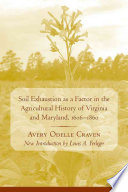 Soil Exhaustion As A Factor In The Agricultural History Of Virginia And Maryland 1606 1860