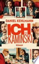 Ich und Kaminski  : Roman