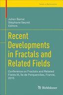 Cover image of Recent Developments in Fractals and Related Fields : Conference on Fractals and Related Fields III, île de Porquerolles, France, 2015