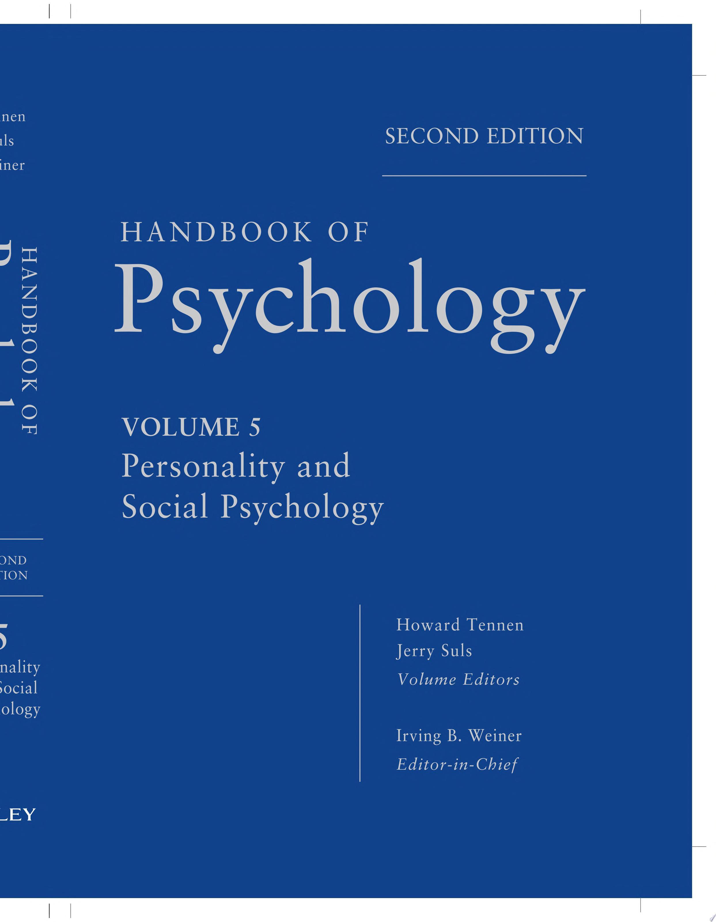 Handbook of Psychology  Personality and Social Psychology