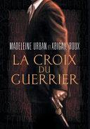 La Croix Du Guerrier
