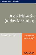 Aldo Manuzio  Aldus Manutius   Oxford Bibliographies Online Research Guide
