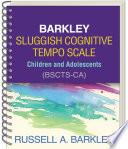 Barkley Sluggish Cognitive Tempo Scale  Children and Adolescents  BSCTS CA  Book