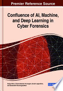Confluence of AI  Machine  and Deep Learning in Cyber Forensics