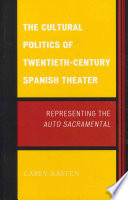 The Cultural Politics of Twentieth-century Spanish Theatre