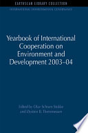 Yearbook of International Cooperation on Environment and Development 2003 04 Book