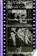 Re Viewing British Cinema 1900 1992