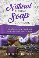Natural Soap Making Cookbook