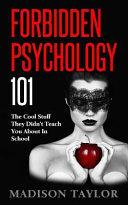 Forbidden Psychology 101