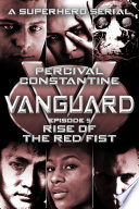 Vanguard  5  Rise of the Red Fist