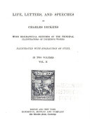 The Writings of Charles Dickens: Life, letters, and speeches of Charles Dickens; with biographical sketches of the principal illustrators of Dicken's works