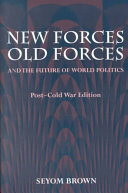 New Forces  Old Forces  and the Future of World Politics