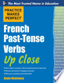 Practice Makes Perfect French Past Tense Verbs Up Close