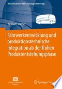 Fahrwerkentwicklung und produktionstechnische Integration ab der frühen Produktentstehungsphase