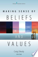 Making Sense of Beliefs and Values  : Theory, Research, and Practice