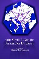 The Seven Lives of Altaluna Di Santi
