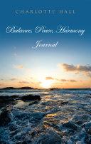 Balance, Peace, Harmony Journal