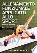 Allenamento funzionale applicato allo sport di Michael Boyle. Seconda Edizione