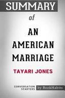 Summary of an American Marriage by Tayari Jones  Conversation Starters