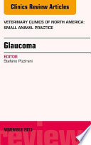 Glaucoma  An Issue of Veterinary Clinics of North America  Small Animal Practice 45 6  E Book