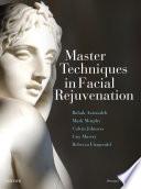 """Master Techniques in Facial Rejuvenation E-Book"" by Babak Azizzadeh, Mark R. Murphy, Calvin M. Johnson, Guy G Massry, Rebecca Fitzgerald"
