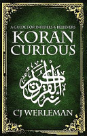 Koran Curious   a Guide for Infidels and Believers
