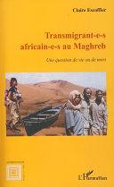 Pdf Transmigrant(e)s africain(e)s au Maghreb Telecharger