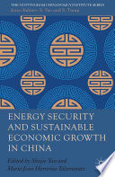 Energy Security and Sustainable Economic Growth in China