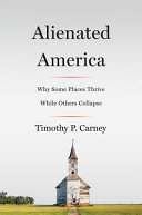 link to Alienated America : why some places thrive while others collapse in the TCC library catalog