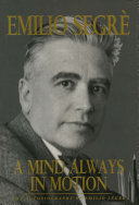 A Mind Always in Motion: The Autobiography of Emilio Segrè
