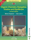 Organic Chemistry, Energetics, Kinetics and Equilibrium
