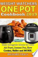 Weight Watchers One Pot Cookbook: Easy Ketogenic Diet Meals for Your Air Fryer, Instant Pot, Slow Cooker, Frying Pan, Skillet and More