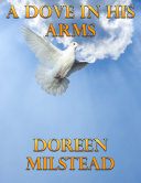 A Dove In His Arms