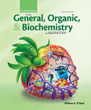Exercises for the General  Organic  and Biochemistry Laboratory