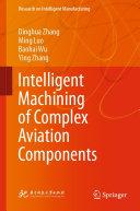 Intelligent Machining of Complex Aviation Components