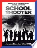 School Shooter A Must Read For Teachers School Mothers