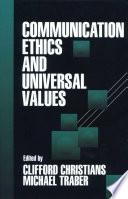Communication Ethics and Universal Values