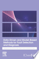 Data Driven and Model Based Methods for Fault Detection and Diagnosis