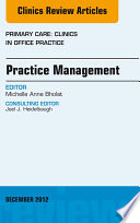 Practice Management  An Issue of Primary Care Clinics in Office Practice   E Book