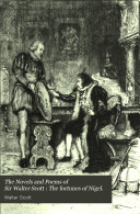 The Novels and Poems of Sir Walter Scott: The fortunes of Nigel