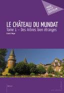 Le Château du Mundat - Tome 1 - Des Arbres bien étranges