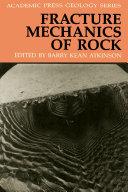 Fracture Mechanics of Rock