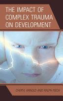 The Impact of Complex Trauma on Development