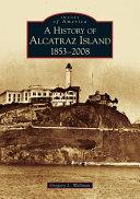 A History of Alcatraz Island: 1853-2008 ebook