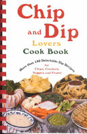 Chip and Dip Lovers Cook Book